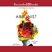 The Arsonist Audiobook by Stephanie Oakes Narrated by Fajer Al-Kaisi, Morgan Hallett, Rachel Botchan
