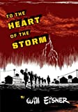 To the Heart of the Storm (0393328104) by Eisner, Will