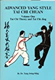 Advanced Yang Style Tai Chi Chaun: Tai Chi Theory and Tai Chi Jing (Advanced Yang Style Tai Chi Chuan) (0940871025) by Yang, Jwing-Ming