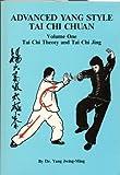 Advanced Yang Style Tai Chi Chaun: Tai Chi Theory and Tai Chi Jing (Advanced Yang Style Tai Chi Chuan) (0940871025) by Yang, Jwing-Ming