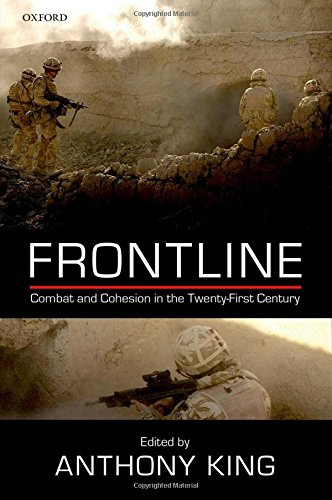 Frontline: Combat and Cohesion in Twenty-First Century