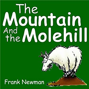 The Mountain and the Molehill | [Frank Newman]