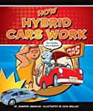 How Hybrid Cars Work (Discovering How Things Work)