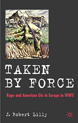 Taken by Force: Rape and American GIs in Europe during World War II