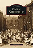 Images of England: Central Sheffield (Archive Photographs) Martin Olive