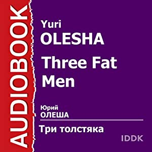 Three Fat Men | [Yuri Olesha]