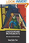 Underground Movements: Modern Culture...