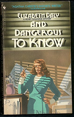 And Dangerous to Know (A Henry Gamadge Mystery)