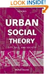 Urban Social Theory: City, Self and S...