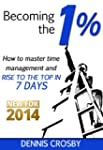 Becoming The 1%: How To Master Time M...