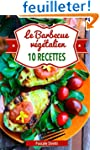 Le Barbecue v�g�talien - 10 recettes
