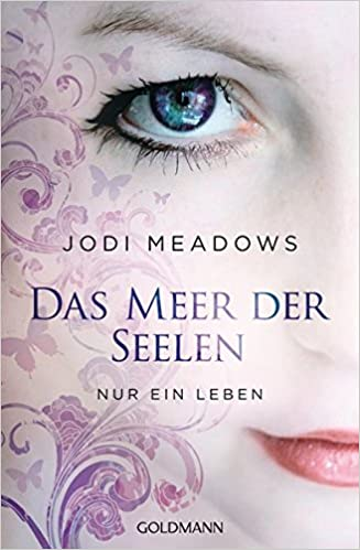 Jodi Meadows - Das Meer der Seelen. Nur ein Leben