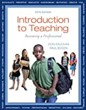 Introduction to Teaching, Video-Enhanced Pearson eText with Loose-Leaf Version -- Access Card Package (5th Edition)