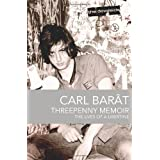 Threepenny Memoir: The Lives of a Libertineby Carl Bar�t