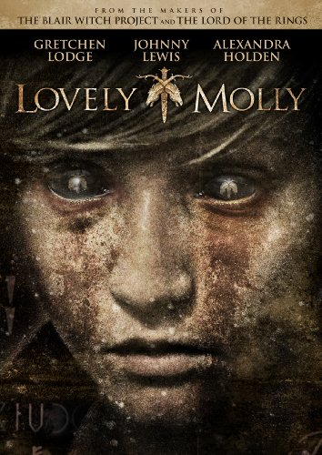 Lovely Molly (Directed by Eduardo Sanchez) (Rated: R) - From the masters of horror who brought you The Blair Witch Project comes a terrifying new vision of evil that will redefine horror once again. A mysterious evil is waiting for Molly (Gretchen Lodge), who moves with her new husband into her late father�s empty country house. Haunted by dark demons, she is soon left alone to confront a lurking presence inside the house � one that could drive her beyond the edge of pure fear. Hailed as �guaranteed to haunt you� (Dread Central), Lovely Molly breaks new ground in raw, cutting-edge horror, delivering scares that slice to your very soul. You will never want to turn off the lights again!