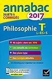 Annales Annabac 2017 Philosophie Tle L, ES, S: sujets et corrigés du bac Terminale séries générales...