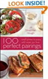 100 Perfect Pairings: Small Plates to Serve with Wines You Love