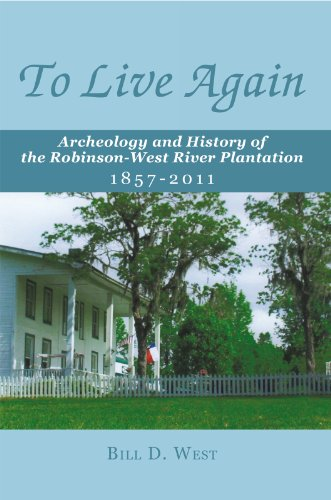 To Live Again: Archeology and History of the Robinson-West River Plantation 1857-2011 cover