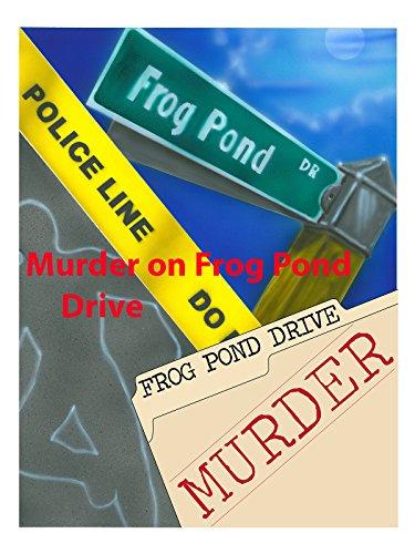 murder-on-frog-pond-drive-ov