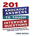 201 Knockout Answers to Tough Interview Questions: The Ultimate Guide to Handling the New Competency-Based Interview Style  by Linda Matias Narrated by Walter Dixon