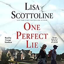 One Perfect Lie Audiobook by Lisa Scottoline Narrated by George Newbern
