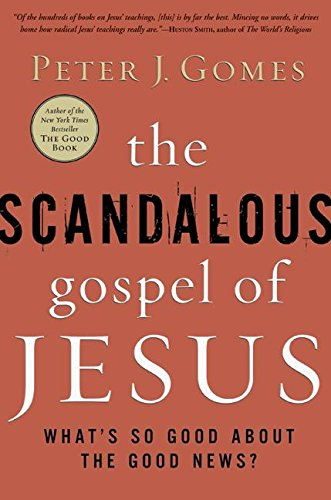 the-scandalous-gospel-of-jesus-whats-so-good-about-the-good-news