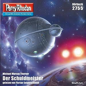 Der Schuldmeister (Perry Rhodan 2755) Hörbuch