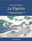 La Pigrizia, come liberarsene (Italian Edition)