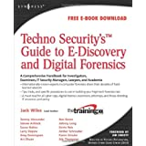 Techno Security's Guide to E-Discovery and Digital Forensics: A Comprehensive Handbook