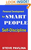 Steve Pavlina: Self-Discipline (StevePavlina.com Book 3)