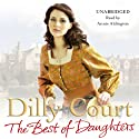 The Best of Daughters (       UNABRIDGED) by Dilly Court Narrated by Annie Aldington