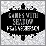 Games with Shadows | Neal Ascherson