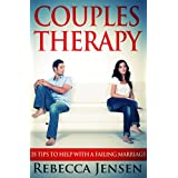 Couples Therapy: 35 Tips To Help With a Failing Marriage (How to Save My Marriage and Have a Healthy Relationship) ~ Rebecca Jensen