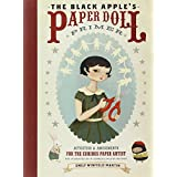 The Black Apple's Paper Doll Primer: Activities and Amusements for the Curious Paper Artist ~ Emily Winfield Martin