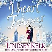 I Heart Forever: I Heart Series, Book 7   Lindsey Kelk