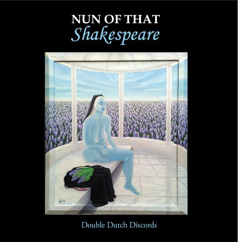 Double Dutch Discords - Nun Of That Shakespeare