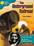 Oxford Reading Tree: Level 9: True Stories: The Underground Railroad: The Story of Harriet Tubman (Treetops True Stories)