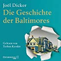 Die Geschichte der Baltimores Audiobook by Joël Dicker Narrated by Torben Kessler