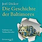 Die Geschichte der Baltimores Hörbuch von Joël Dicker Gesprochen von: Torben Kessler