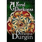 A Feral Darkness ~ Doranna Durgin