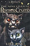 The Nine Lives of Romeo Crumb: Life One (Nine Lives of Romeo Crumb (Quality)) [Paperback]