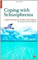 Coping with Schizophrenia: A Guide for Patients, Families and Caregivers
