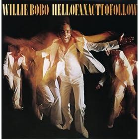 Willie Bobo - 癮 - 时光忽快忽慢,我们边笑边哭!