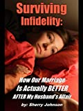 img - for Surviving Infidelity: How Our Marriage Is Actually BETTER - After My Husband's Affair book / textbook / text book
