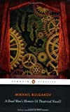 A Dead Man's Memoir: A Theatrical Novel (Penguin Classics) (0140455140) by Bulgakov, Mikhail