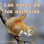 Las colas de los animales [The Tails of Animals] | Mary Holland