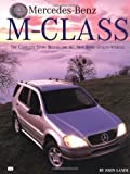 Mercedes-Benz M-Class: The Complete Story Behind the All-New Sport Utility Vehicle (0760304319) by Lamm, John