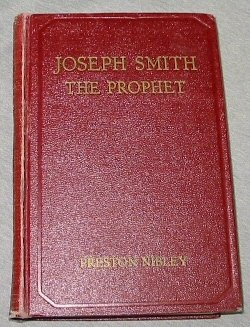 Joseph Smith the Prophet, Preston Nibley