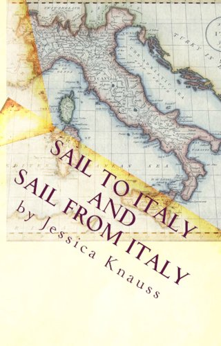 Book: Sail To and From Italy (Sailing Italy) by Jessica Knauss