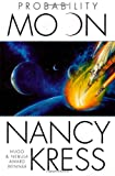 Probability Moon (Probability Trilogy) (0312874065) by Nancy Kress